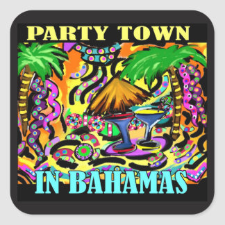 PARTY TOWN IN BAHAMAS SQUARE STICKER
