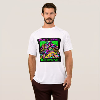 PARTY TOWN IN HAWAII T-Shirt