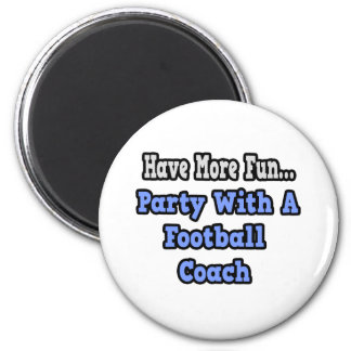 Party With A Football Coach Fridge Magnets