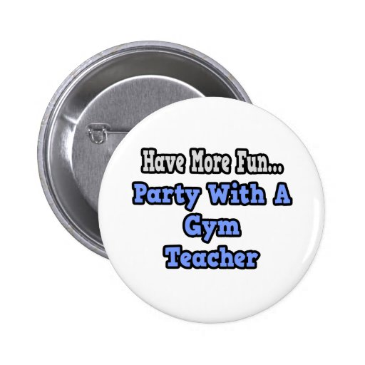 Party With A Gym Teacher Pins