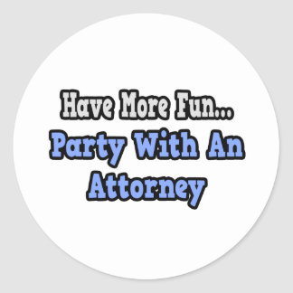 Party With An Attorney Stickers