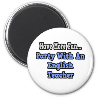 Party With An English Teacher Fridge Magnet