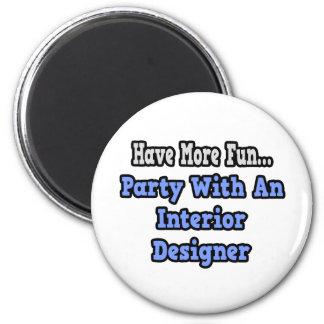 Party With An Interior Designer 6 Cm Round Magnet