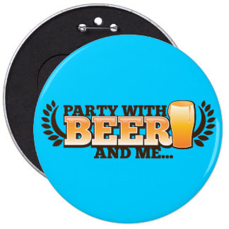 PARTY WITH BEER and me alcohol beers design Button