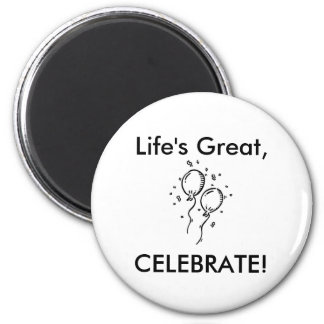 partyballoon, Life's Great,, CELEBRATE! 6 Cm Round Magnet