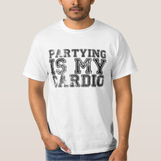 Partying is My Cardio Shirt