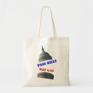 Pass Bills, Not Gas Tote Bag