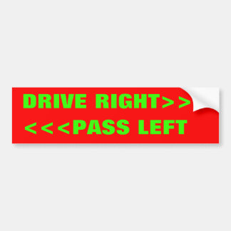 <<<PASS LEFT, DRIVE RIGHT>>> BUMPER STICKER