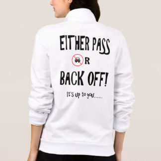 """""""Pass or back off"""" cycling jackets for women"""