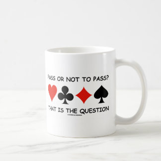 Pass Or Not To Pass That Is The Question (Bridge) Mugs