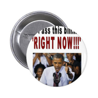 """""""Pass this bill...'RIGHT NOW!!!' 6 Cm Round Badge"""