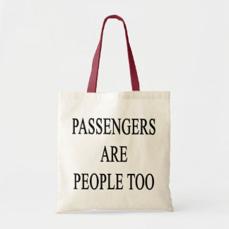 Passengers Are People Snappy Travel Saying Tote Budget Tote Bag