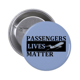 Passengers Lives Matter 6 Cm Round Badge