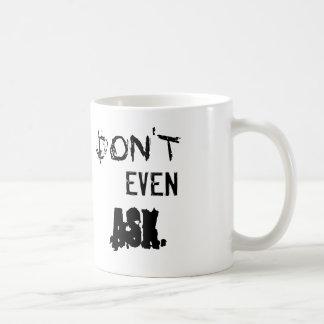 Passive aggressive co-worker/family defense mug