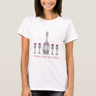 PASSOVER PESACH PRESENT FOUR CUPS OF WINE T-Shirt
