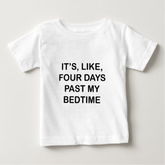 Past My Bedtime Baby T-Shirt