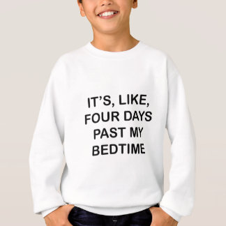 Past My Bedtime Sweatshirt