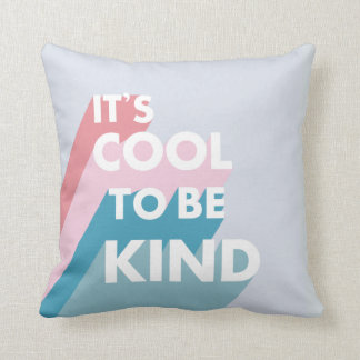 Pastel It's cool to be kind cute and modern Cushion