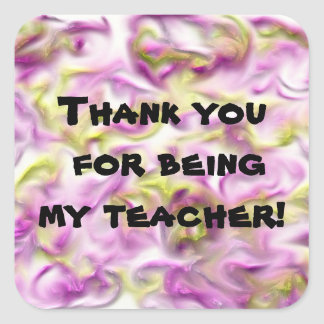 Pastel Thank You for being my Teacher Square Sticker