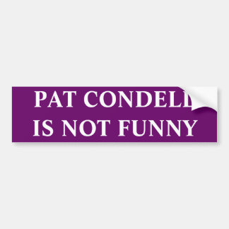 PAT CONDELL IS NOT FUNNY BUMPER STICKER