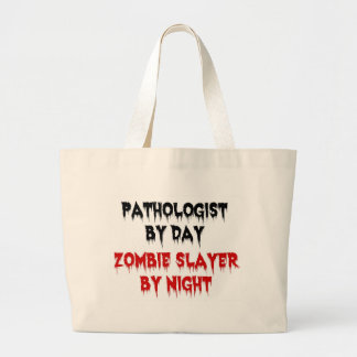 Pathologist by Day Zombie Slayer by Night Jumbo Tote Bag