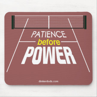 """Patience Before Power"" Pickleball Mouse Pad"