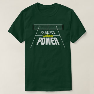 """Patience Before Power"" Pickleball T-Shirt"