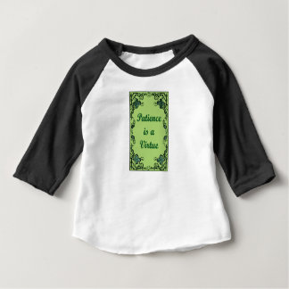 Patience is a virtue baby T-Shirt