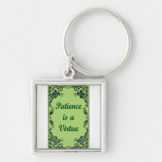 Patience is a virtue key ring