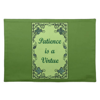 Patience is a virtue placemat