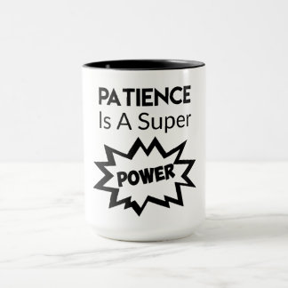 Patience is Super Power Mug