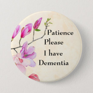 6d9d256f2be patience please I have dementia 7.5 Cm Round Badge