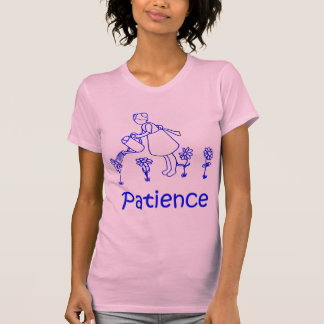 patience T-Shirt