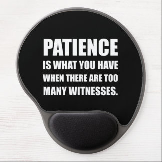 Patience Too Many Witnesses Gel Mouse Pad