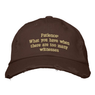 Patience: What you have when there are too many... Embroidered Baseball Caps