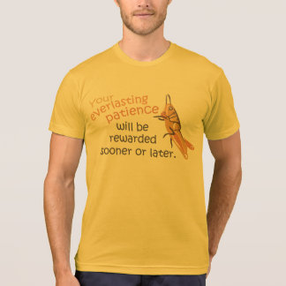 Patience will be Rewarded Mens Tee Shirt