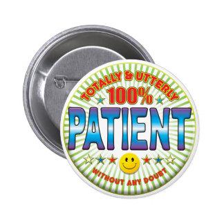 Patient Totally 6 Cm Round Badge