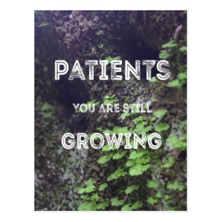 Patients You Are Still Growing Postcard