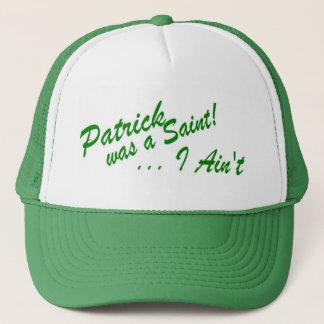 Patrick was a Saint ... I Ain't! Hat