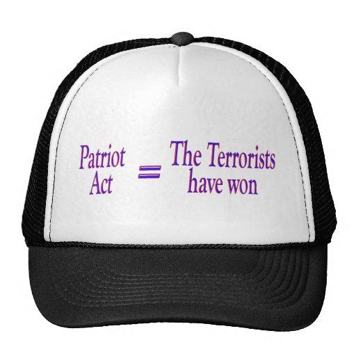 Patriot Act = The Terrorists won Trucker Hat