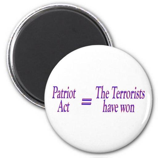 Patriot Act = The Terrorists won Refrigerator Magnet
