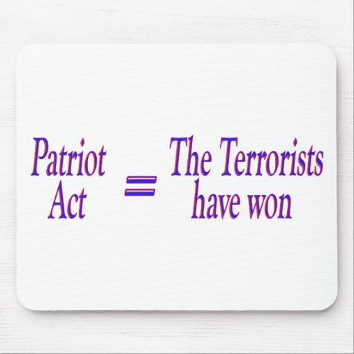 Patriot Act = The Terrorists won Mousepads