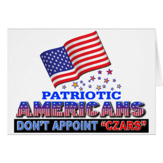 Patriotic Americans Dont Appoint Czars Greeting Card