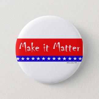 "Patriotic Flag ""Make it Matter"" Banner 6 Cm Round Badge"