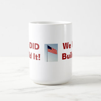 Patriotic We DID Build It! Mug
