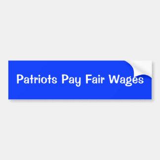"""Patriots Pay Fair Wages"" Bumper Sticker: Blue Bumper Sticker"