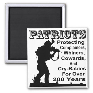 Patriots Protecting Complainers, Whiners, Cowards Magnet