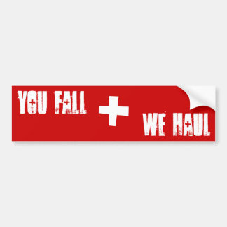 "Patrol - ""You Fall, We Haul"" Bumper Sticker"