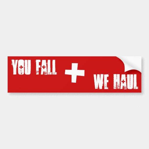 "Patrol - ""You Fall, We Haul"" Bumper Sticker"