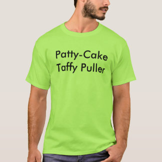 patty cake taffy puller T-Shirt